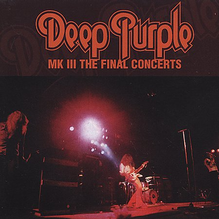 Deep Purple - MK III - The Final Concerts