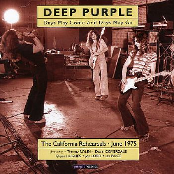 Deep Purple - Days May Come and Days May Go: The California Rehearsals June 1975