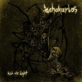 Achokarlos - Kill the Light