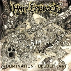 Hate Embrace - Domination . Occult . Art