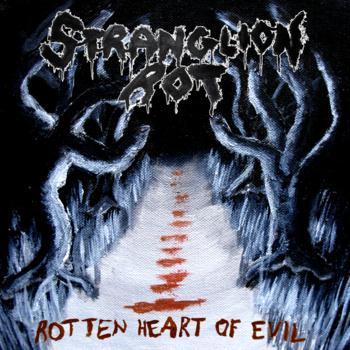 Stranglion Rot - Rotten Heart of Evil