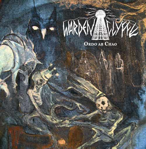 Wardenclyffe - Ordo ab Chao