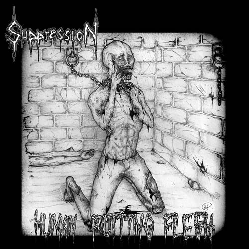 Suppression - Human Rotting Flesh