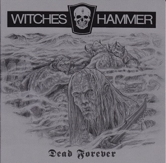Witches Hammer - Dead Forever
