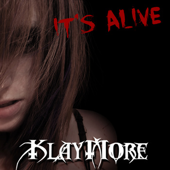 Klaymore - It's Alive (2012)