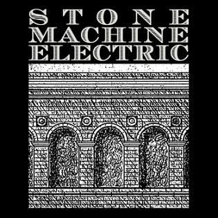 Stone Machine Electric - Walking Among the Blind