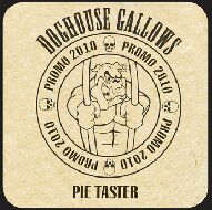 Doghouse Gallows - Pie Taster