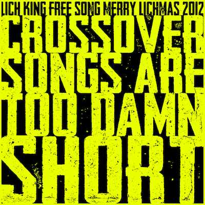 Lich King - Crossover Songs Are Too Damn Short