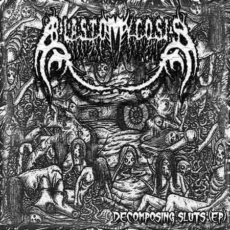Blastomycosis - Decomposing Sluts