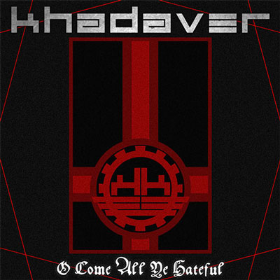 Khadaver - O Come All Ye Hateful
