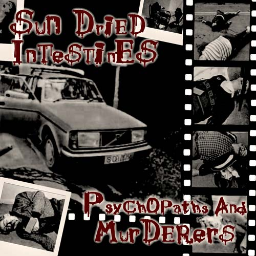 Sun Dried Intestines - Psychopaths and Murderers
