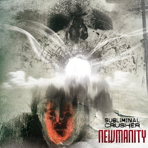 Subliminal Crusher - Newmanity