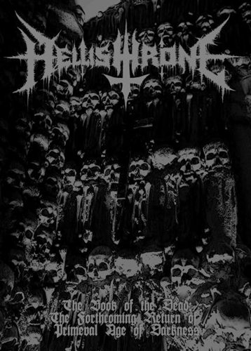 Hellishthrone - The Book of the Dead: The Forthcoming Return of Primeval Age of Darkness
