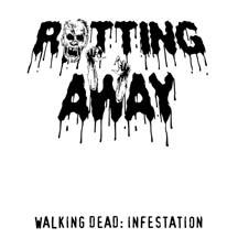 Rotting Away - Walkind Dead: Infestation