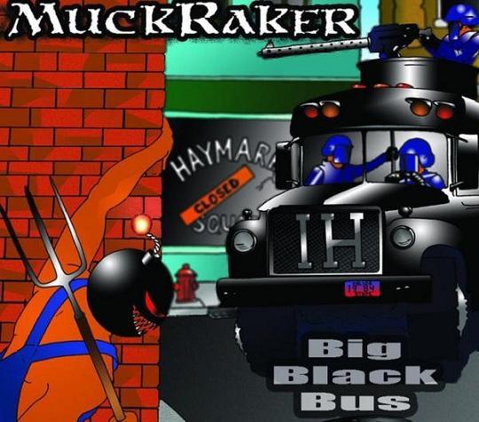 MuckRaker - Big Black Bus