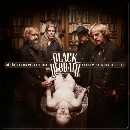 Black Debbath - Nå får det faen meg være rock! Akademisk stoner-rock!