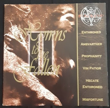 Amsvartner / Hecate Enthroned / Enthroned / Prophanity / Misfortune / Vim Patior - Hymns to the Fallen II