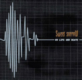 Sweet Sorrow - On Life and Death