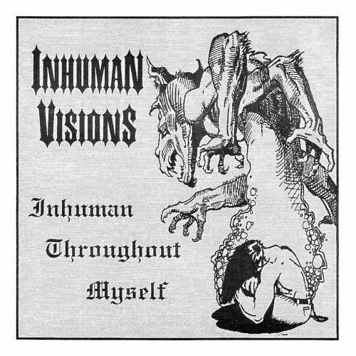 Inhuman Visions - Inhuman Throughout Myself