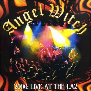 Angel Witch - 2000: Live at the LA2