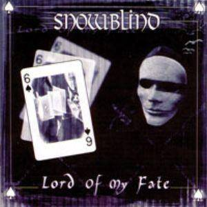 Snowblind - Lord of My Fate