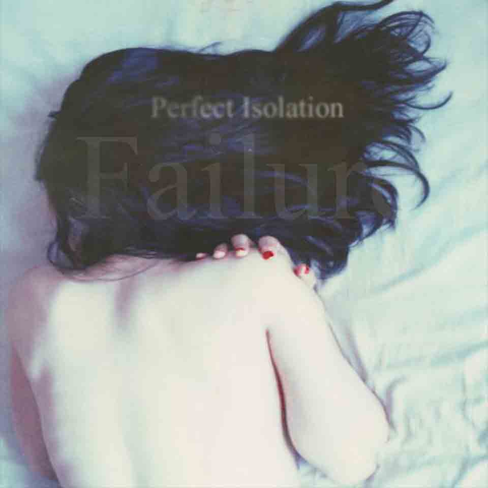Failure - Perfect Isolation