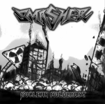 Smasher - Nuclear Holocaust