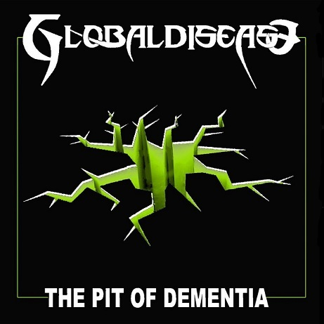 Globaldisease - The Pit of Dementia