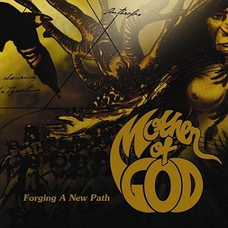 Mother of God - Forging a New Path