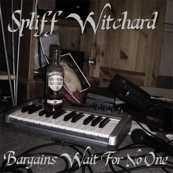 Spliff Witchard - Bargains Wait for No One