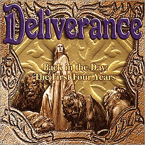 Deliverance - Back in the Day: The First Four Years