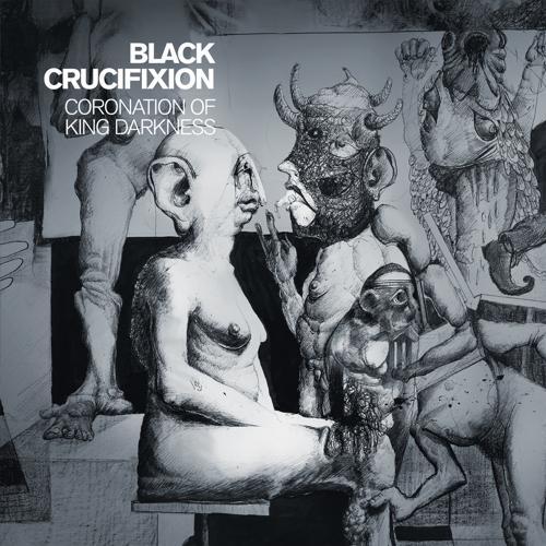 Black Crucifixion - Coronation of King Darkness