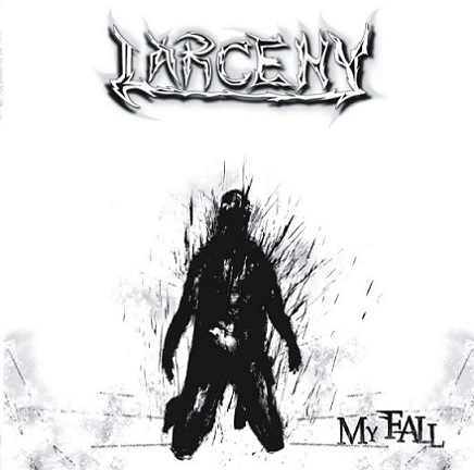 Larceny - My Fall