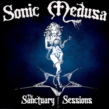 Sonic Medusa - The Sanctuary Sessions