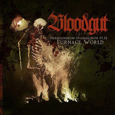 Bloodgut - Nekrologikum Evangelikum Pt.II: Furnace World