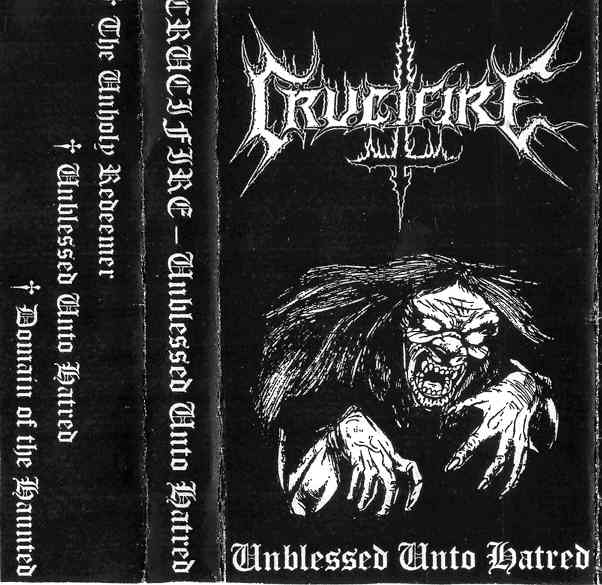 Crucifire - Unblessed unto Hatred