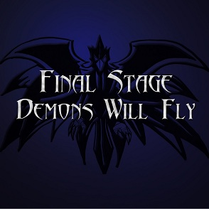 Final Stage - Demons Will Fly