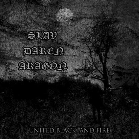 Daren / Slav / Aragon - United Black and Fire