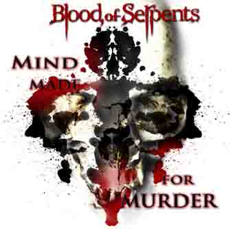 Blood of Serpents - Mind Made for Murder