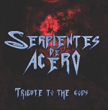Serpientes de Acero - Tribute to the Gods