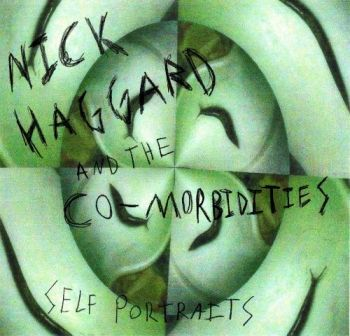 Nick Haggard and the Co-Morbidities - Self Portraits