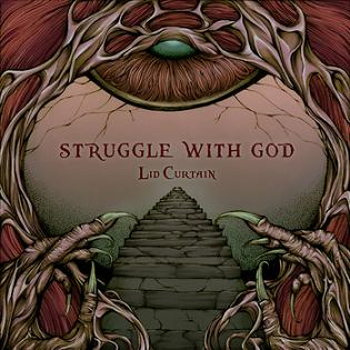 Struggle with God - Lid Curtain