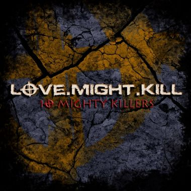 Love.Might.Kill - 10 Mighty Killers