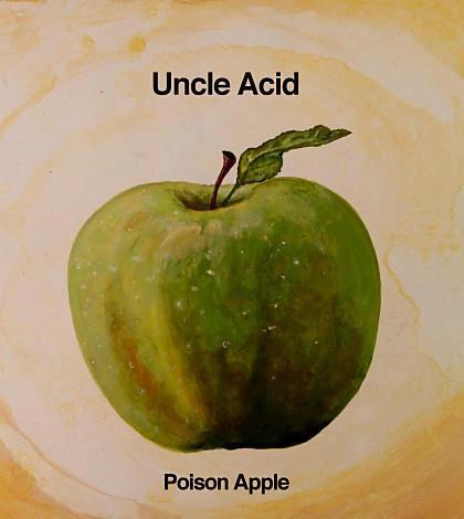 Uncle Acid and the Deadbeats - Poison Apple