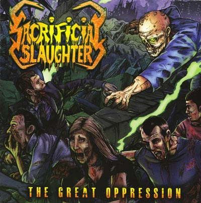 Sacrificial Slaughter - The Great Oppression