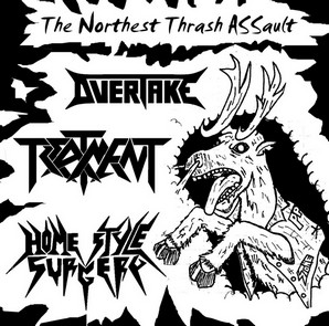 Home Style Surgery / Overtake - The Northest Thrash ASSault