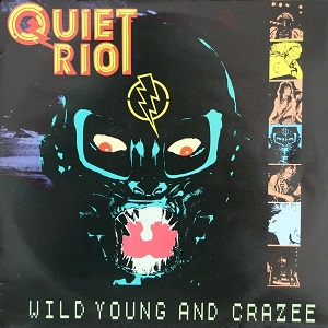 Quiet Riot - Wild Young and Crazee