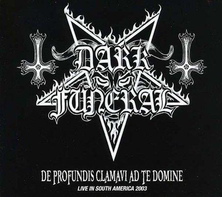 Dark Funeral - De Profundis Clamavi ad Te Domine