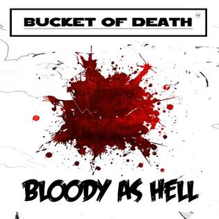 Bucket of Death - Bloody As Hell