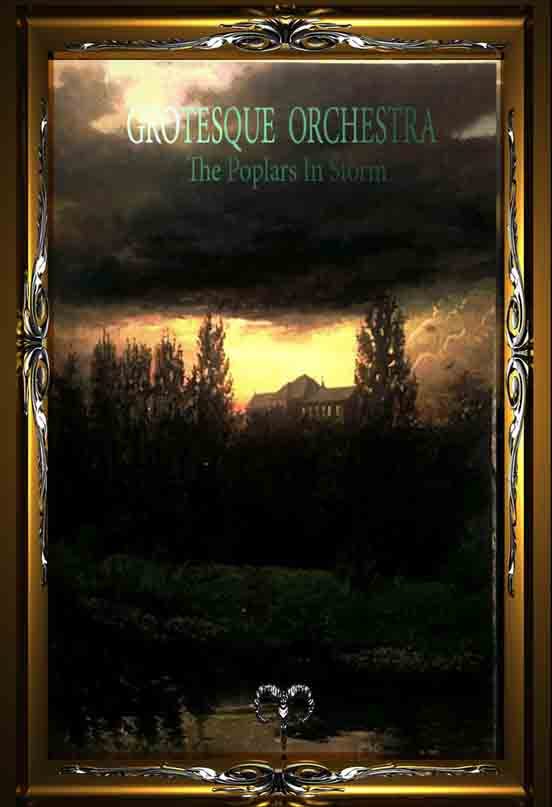 Grotesque Orchestra - Poplars in the Storm